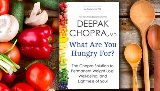"""An Excerpt from """"What Are You Hungry For?"""" by Deepak Chopra"""