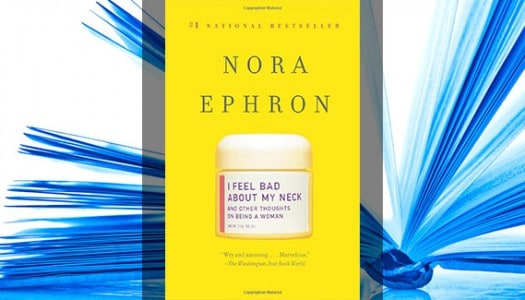 Book Club: I Feel Bad about My Neck, by Nora Ephron