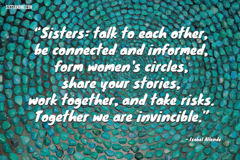 Isabel Allende - Sisters: talk to each other, be connected