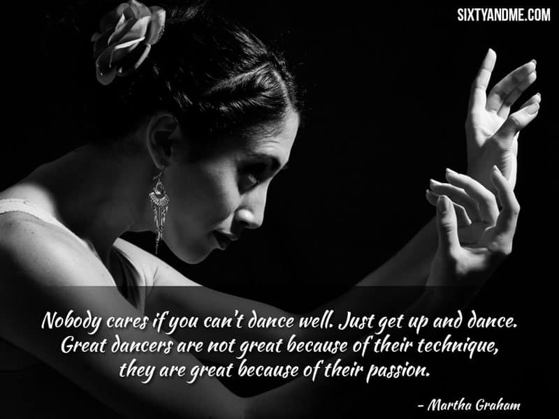 Life After 60 - Martha Graham - Nobody cares if you can't dance well.