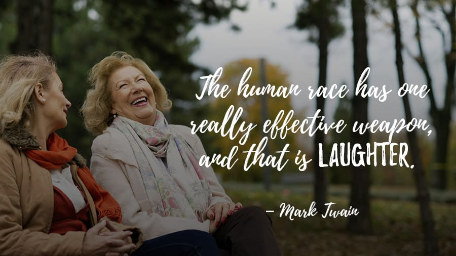 The human race has one really effective weapon, and that is laughter. – Mark Twain